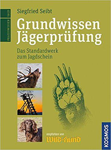 Grundwissen Jägerprüfung – Jagdbetrieb