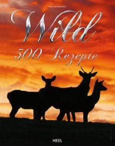 Wild 500 Rezepte